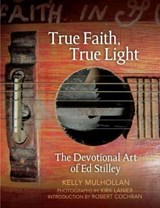 True Faith, True Light | Kelly Mulhollan |