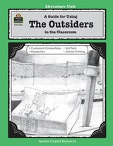 A Guide for Using the Outsiders in the Classroom | Patty Carratello |