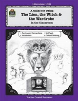 A Guide for Using the Lion, the Witch & the Wardrobe in the Classroom | Michael Shepherd |
