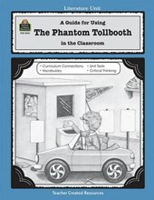 A Guide for Using the Phantom Tollbooth in the Classroom | Kathleen Bulloch |