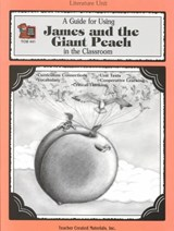 A Guide for Using James and the Giant Peach in the Classroom | Kathee Gosnell |