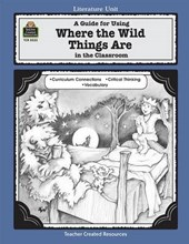 A Guide for Using Where the Wild Things Are in the Classroom | Susan Kilpatrick |