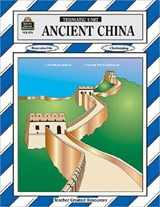 Ancient China Thematic Unit | Teacher Created Materials Inc |