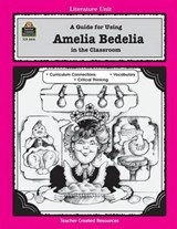 A Guide for Using Amelia Bedelia in the Classroom | Mary Bolte |