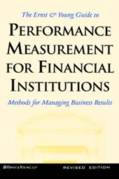 Ernst and Young Guide to Performance Measurement for Financial Institutions