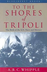 To the Shores of Tripoli | A. B. C. Whipple |