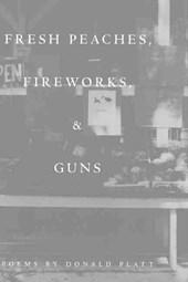Fresh Peaches, Fireworks, & Guns
