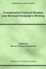 Comparative Cultural Studies And Michael Ondaatje's Writing | auteur onbekend |
