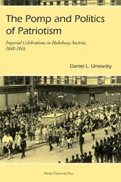 The Pomp And Politics of Patriotism | Daniel L. Unowsky |