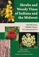 Shrubs and Woody Vines of Indiana and the Midwest | Sally S. Weeks |