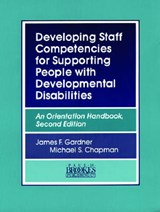 Developing Staff Competencies for Supporting People with Developmental Disabilities | James Gardner |