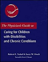 The Physician's Guide to Caring for Children With Disabilities and Chronic Conditions | Larry W. Desch; Robert E. Nickel |