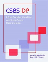 Infant-Toddler Checklist and Easy Score User's Guide | Wetherby, Amy M. ; Prizant, Barry M., Ph.D. |