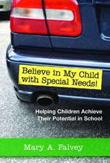 Believe In My Child With Special Needs! | Mary A. Falvey |