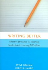 Writing Better | Graham, Steven ; Harris, Karen R. |