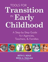 Tools for Transition in Early Childhood | Rous, Beth S. ; Hallam, Rena A., Ph.D. |