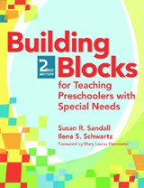 Building Blocks For Teaching Preschoolers With Special Needs | Sandall, Susan R. ; Schwartz, Ilene S. |