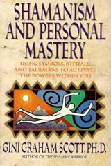Shamanism and Personal Mastery | Scott, Gini Graham, PH.D. |