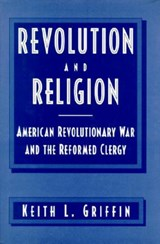 Revolution and Religion | Keith L. Griffin |