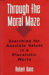 Through the Moral Maze | Robert Kane |