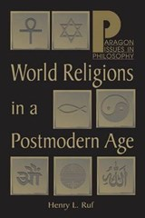 World Religions in a Postmodern Age | Henry L. Ruf |