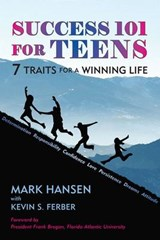 Success 101 for Teens | Hansen, Mark ; Ferber, Kevin S. |