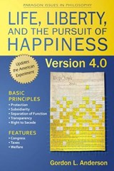 Life, Liberty, and the Pursuit of Happiness, Version 4.0 | Gordon Anderson |