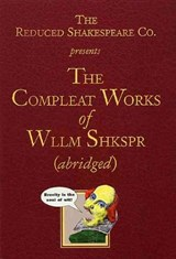 The Reduced Shakespeare Company's The Complete Works of William Shakespeare | William Shakespeare & John M. Winfield |