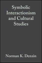 Symbolic Interactionism and Cultural Studies | Norman K. Denzin |