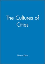 The Cultures of Cities | Sharon Zukin |