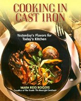 Cooking in Cast Iron | Mara Reid Rogers |
