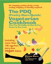 The PDQ (Pretty Darn Quick) Vegetarian Cookbook | Donna Klein |