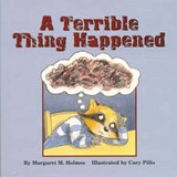 A Terrible Thing Happened | Margaret M. Holmes |
