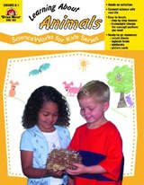 Learning about Animals - Scienceworks for Kids | Evan-Moor Educational Publishers |