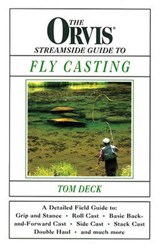 The Orvis Streamside Guide to Fly Casting | Tom Deck |