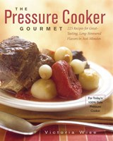 The Pressure Cooker Gourmet | Victoria Wise |