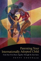 Parenting Your Internationally Adopted Child | Patty Cogen |