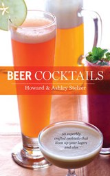 Beer Cocktails | Stelzer, Howard; Stelzer, Ashley |