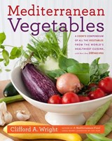 Mediterranean Vegetables | Clifford A. Wright |