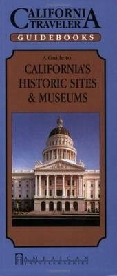California Traveler Historic Sites and Museums