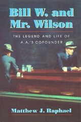 Bill W. and Mr. Wilson | Matthew J. Raphael |