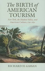 The Birth of American Tourism | Richard H. Gassan |