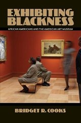 Exhibiting Blackness | Bridget R. Cooks |