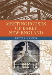 Meetinghouses of Early New England | Peter Benes |