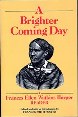 A Brighter Coming Day | Frances Ellen Watkins Harper |