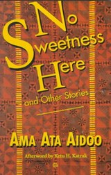 No Sweetness Here and Other Stories | Ama Ata Aidoo |