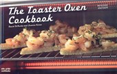 The Toaster Oven Cookbook