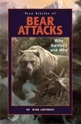True Stories of Bear Attacks | Mike Lapinski |