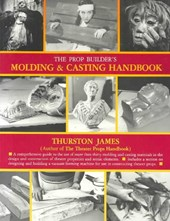 The Prop Builderas Molding & Casting Handbook