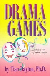 Drama Games | Tian Dayton PH. D. |